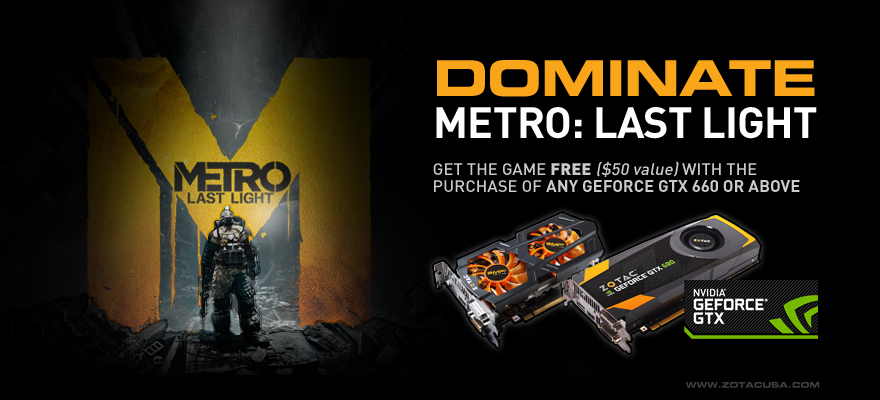 Get Metro: Last Light free with any GeForce GTX 660 or higher.
